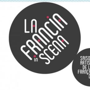 """Al via il 7 maggio """"La Francia in Scena"""" 80 spettacoli tra musica, arte, danza, teatro, nuovo circo in 30 città italiane"""