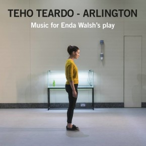 "TEHO TEARDO: ESCE OGGI PER SPECULA RECORDS ""ARLINGTON – MUSIC FOR ENDA WALSH'S PLAY"""
