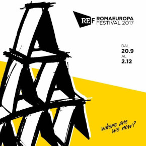 XXXII edizione del Romaeuropa Festival: dal 20 settembre al 2 dicembre cento giorni di eventi nella Capitale