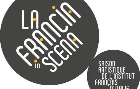 LA FRANCIA IN SCENA 2017: DAL 23 MAGGIO AL 6 DICEMBRE 2017 UN VIAGGIO CREATIVO NELLE ARTI FRANCESI