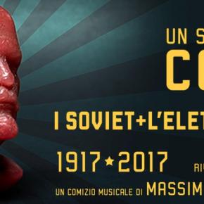 MASSIMO ZAMBONI, I SOVIET+L'ELETTRICITA': DAL 7/11 IN TOUR CON LO SPETTACOLO MULTIMEDIALE SUI 100 ANNI DELLA RIVOLUZIONE RUSSA