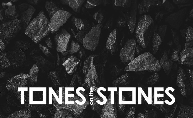 TONES ON THE STONES